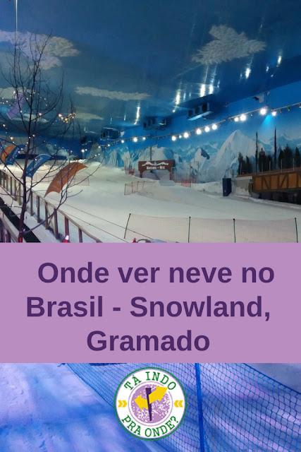 Onde ver (e curtir) neve no Brasil - Snowland, Gramado, RS