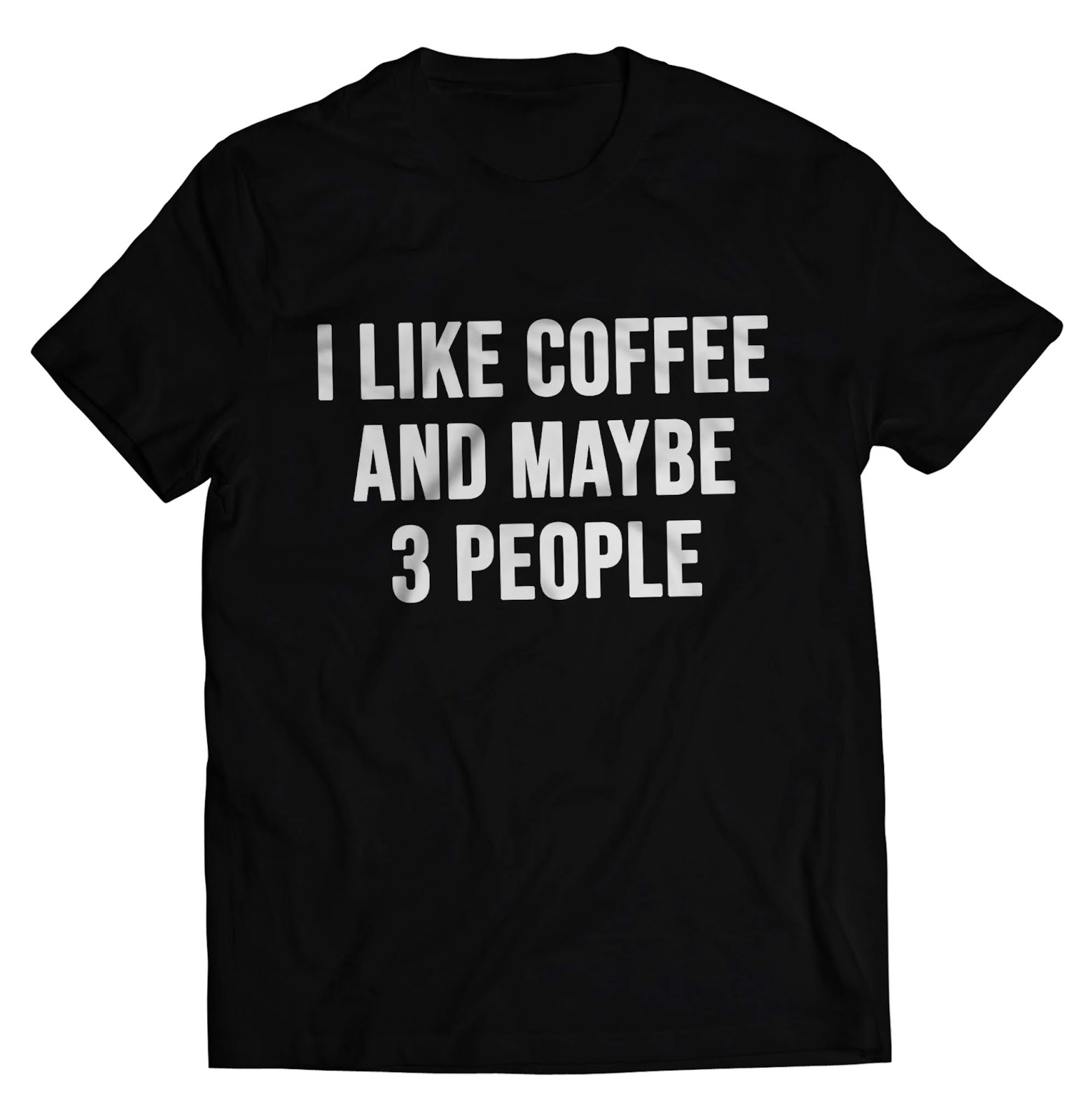 You Can Order This Amazing Coffee T Shirt Design On Several Different Sizes Colors And Styles Of Shirts Including Short Sleeve Hoodies