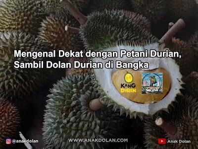 Mengenal Dekat dengan Petani Durian,  Sambil Dolan Durian di Bangka