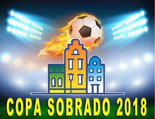 Vem ai Copa Sobrado 2018 ;Confira os confrontos!