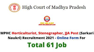 Free Job Alert: MPHC Horticulturist, Stenographer, JJA Post (Sarkari Naukri) Recruitment 2021 - Online Form For Total 61 Job