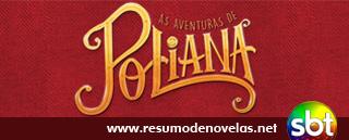 Novela As Aventuras de Poliana - www.resumodenovelas.net