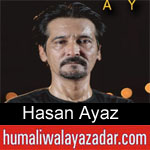 https://www.humaliwalayazadar.com/2019/09/hassan-ayaz-nohay-2020.html