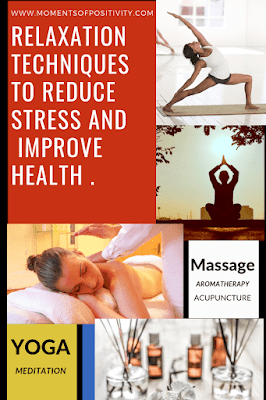 Relaxation Techniques To Reduce Stress and  improve health .