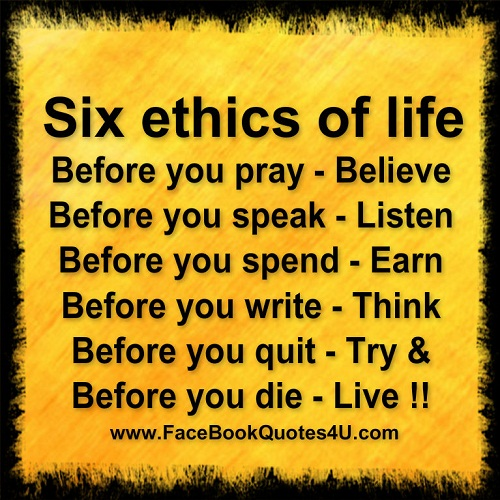 Awesome Quotes: Six Ethics Of Life