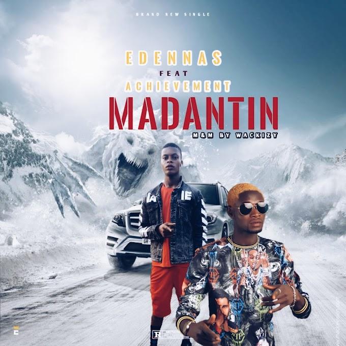 [Music] Edennas Ft achievement - madantin