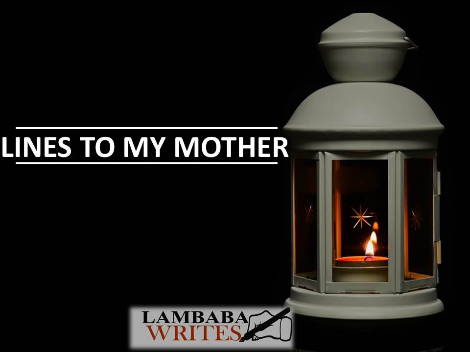 LINES TO MY MOTHER | ABIODUN LAMBABA