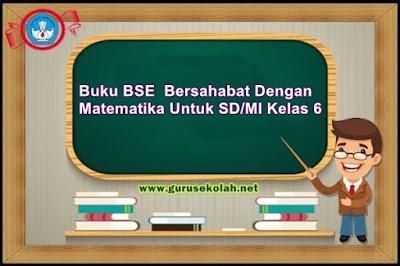 Buku BSE  Bersahabat Dengan Matematika Untuk SD/MI Kelas 6
