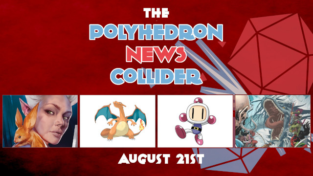 News Collider - Board Game Bomberman Contra Announced, Rising Sun Comicbook, Pokemon Trading Card Auction, Hasbro Scraps Plastic Packaging, DnD Eberron Rising from the Last War