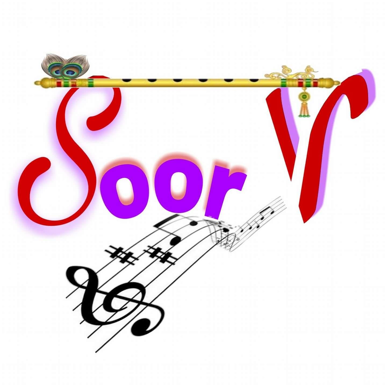 SoorV MUSIC, SONGS, BHAJAN, KIRTAN,GOD CONSCIOUSNESS