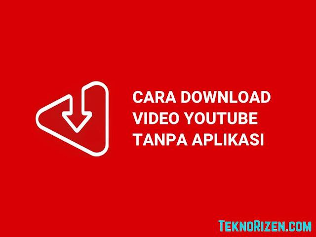 5 Cara Download Video Youtube GRATIS Tanpa Aplikasi