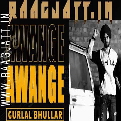 Awange Awange by Gurlal Bhullar lyrics