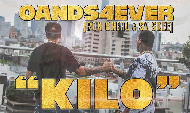 "Hiphop duo, OandS4ever (Ron Oneal + SV Skee) release certified trap anthem ""KILO"""