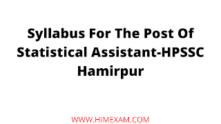 Syllabus For The Post Of Statistical Assistant-HPSSC Hamirpur