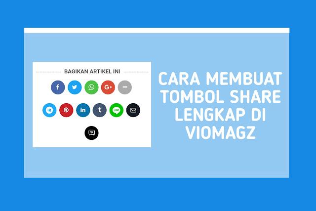 Cara Membuat Tombol Share Lengkap di VioMagz