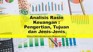 Analisis Rasio Keuangan : Pengertian, Tujuan dan Jenis-Jenis