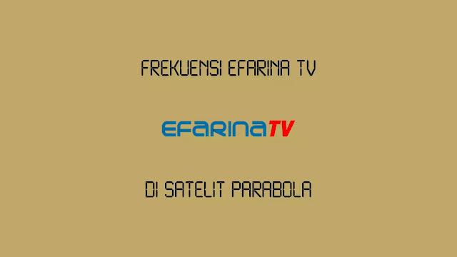 Frekuensi Efarina TV Terbaru