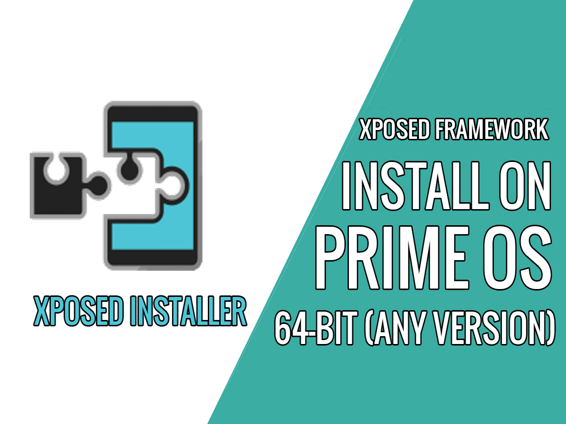 How To Install Xposed Framework On Prime OS 64-bit (Any