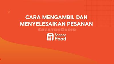 Cara Terima dan Menjalankan Order Shopee Food