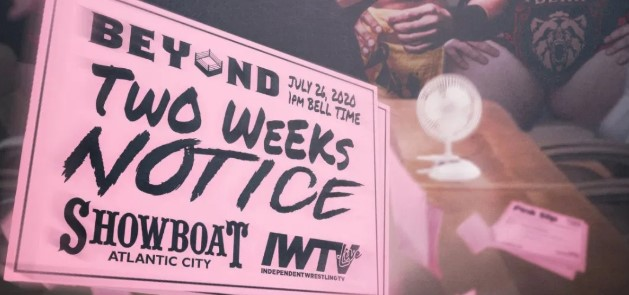 What I Did On My Summer Vacation: Beyond Wrestling's 'Two Weeks Notice'