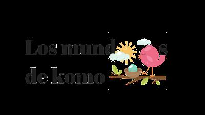 Los mundos de Komo pajarito en rama (modelo en busca y captura).