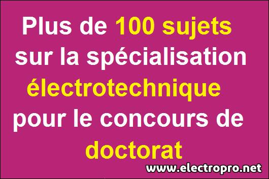 plus de 100 sujets de spécialisation électrotechnique pour le concours de doctorat