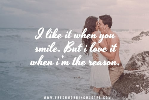 i like it when you smile Valentines Day Quotes for your Crush