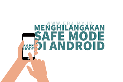 Cara Menghilangkan Mode Aman Atau Safe Mode Di Semua Android