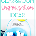 Easy Classroom Organization Ideas