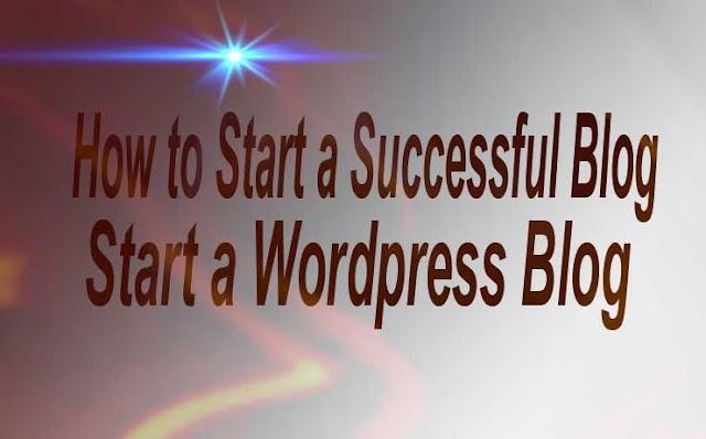 How to Start a Successful Blog | Start a Wordpress Blog