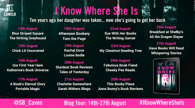 I Know Where She Is by S.B. Caves book blog tour graphic