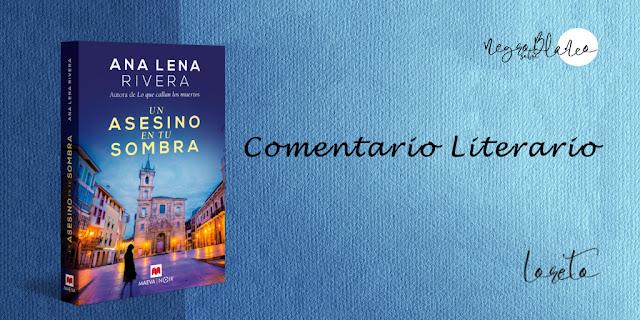 Blog Negro sobre Blanco. Comentario Un asesino en tu sombra. Ana Lena Rivera. María Loreto Navarro