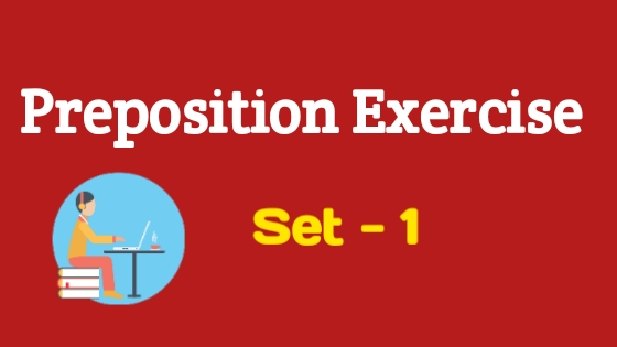 Preposition Exercise | Preposition Exercise With Answers - 1