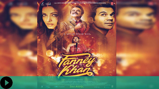 Fanney Khan Full Movie Watch Online 720p For Free 2018 Download