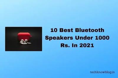 10 Best Bluetooth Speakers Under 1000 Rs. In 2021