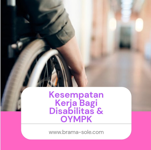 Kesempatan Kerja Bagi Disabilitas & OYMPK