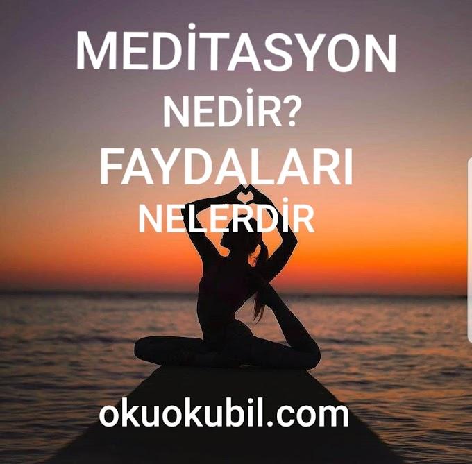 Meditasyon Nedir Faydaları Nelerdir?