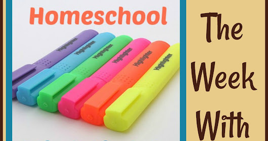Homeschool Highlights - The Week With More Music