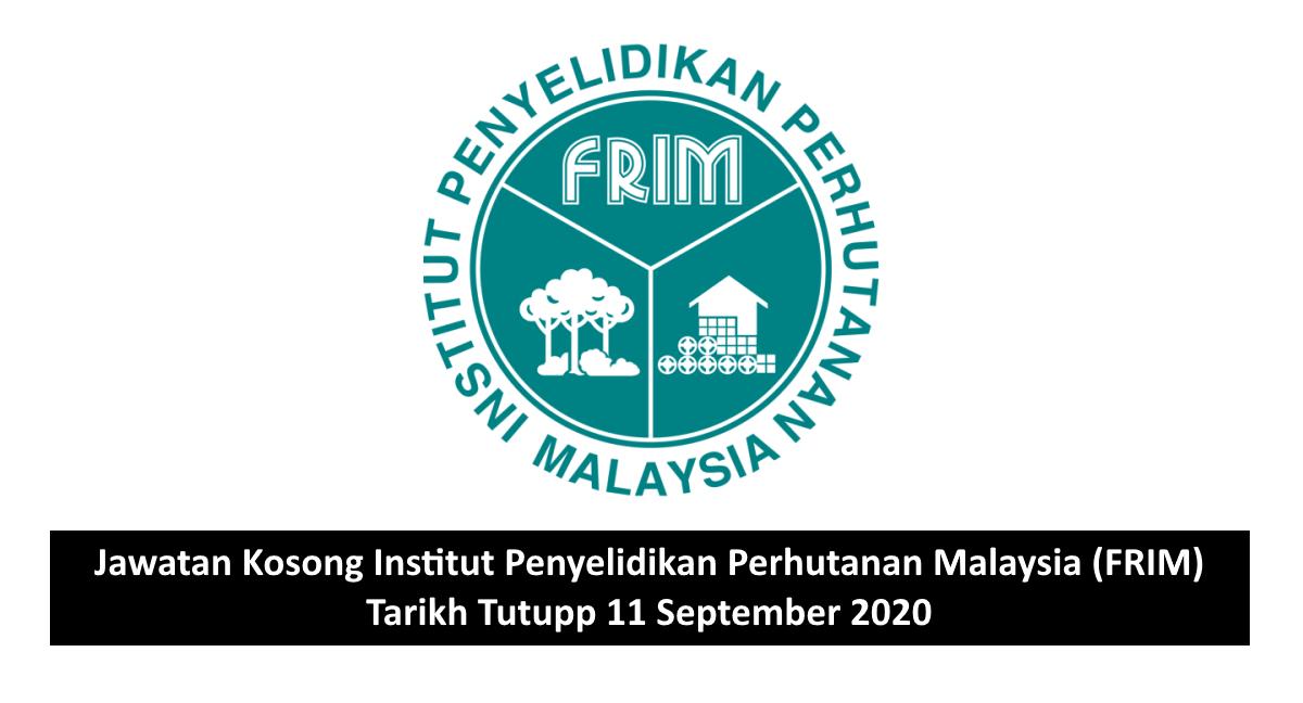 Jawatan Kosong Institut Penyelidikan Perhutanan Malaysia Frim Tarikh Tutup 11 September 2020
