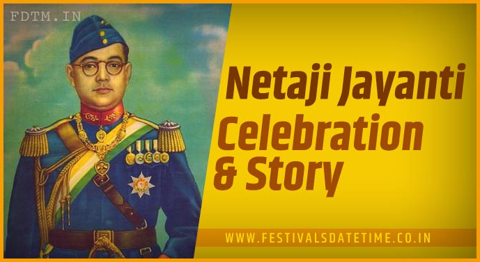 Netaji Subhas Chandra Bose Jayanti - Know the History