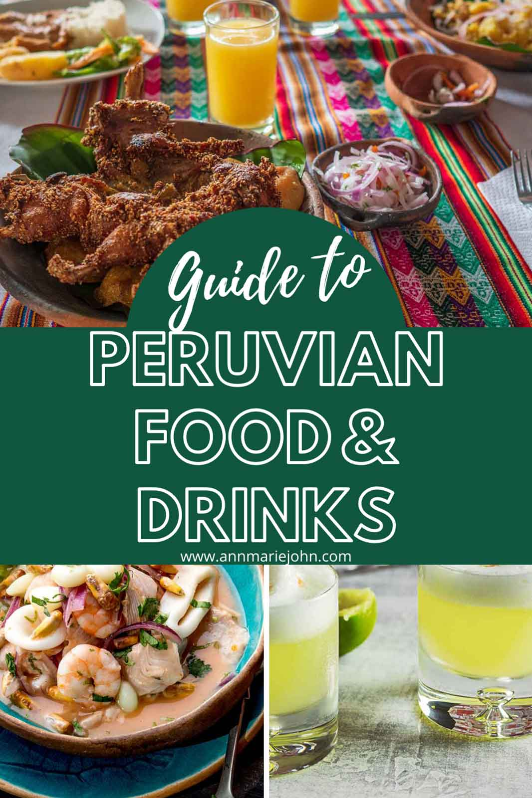 Amazing Guide to Peruvian Food and Drinks