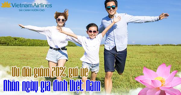 Vietnam Airlines ưu đãi giảm 20% giá vé nhân ngày gia đình Việt Nam