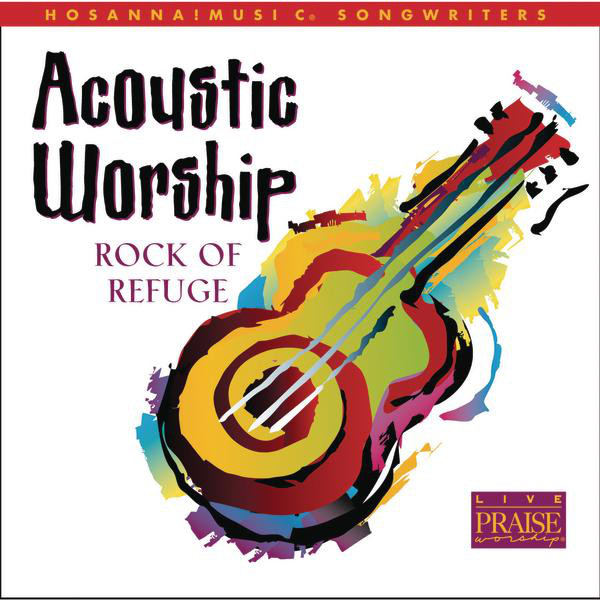 Songwriters-Rock Of Refuge-Acoustic Worship-
