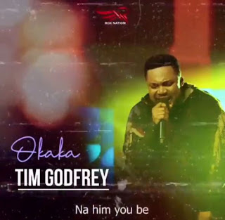 GOSPEL AUDIO| Tim Godfrey ~ Okaka|[official mp3 audio]