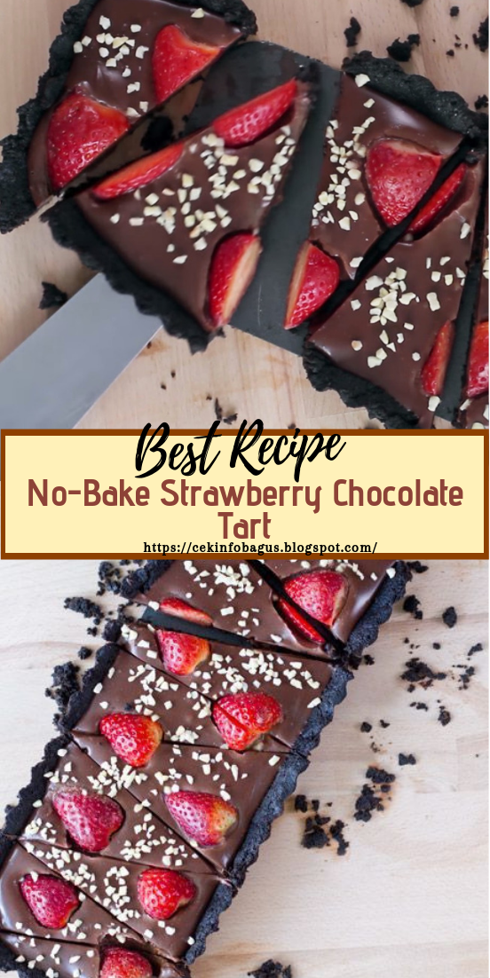No-Bake Strawberry Chocolate Tart #desserts #cakerecipe #chocolate #fingerfood #easy