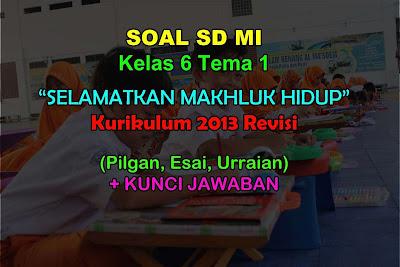 Soal Tema 1 Kelas 6 & Kunci Jawaban Kurikulum 2013 Revisi 2018
