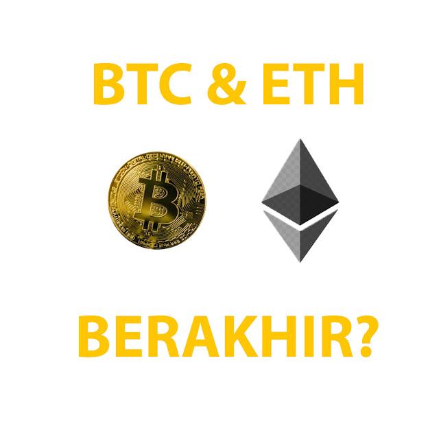 Era Bitcon Dan Etherium Akan Berakhir?