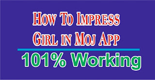 how to impress girl On Moj App,how to impress a girl in hindi