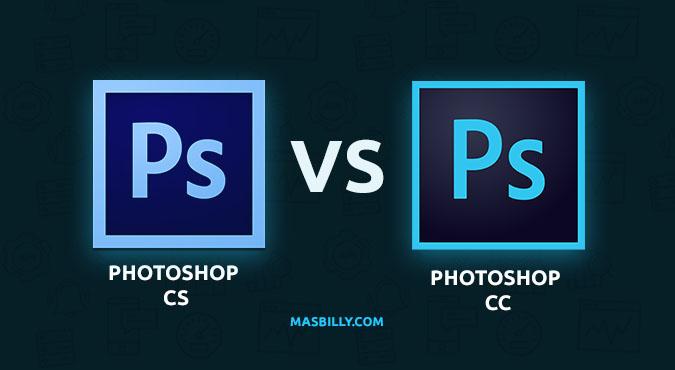 Perbedaan Mendasar Adobe Photoshop CS dan CC