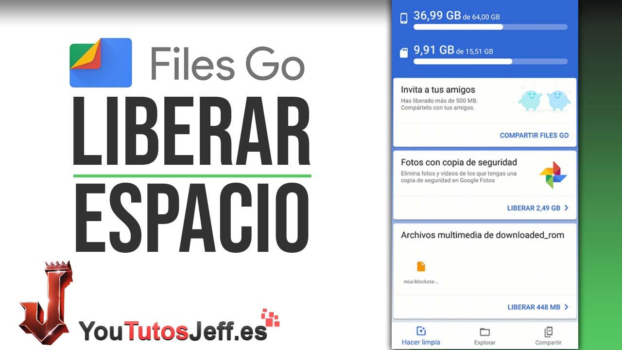 Liberar Espacio de Nuestro Android - Descargar Files Go